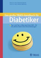 Das große TRIAS-Handbuch für Diabetiker: Typ 1 und Typ 2: Alles was Ihnen hilft, Ausgabe 9
