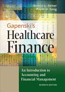 Gapenski s Healthcare Finance  An Introduction to Accounting and Financial Management  Seventh Edition