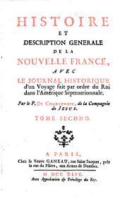Histoire et description generale de la Nouvelle France: Avec le journal historique d'un voyage fait par ordre du Roi dans l'Amerique Septentrionnale, Volume2