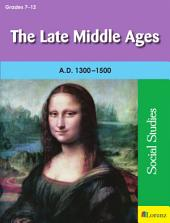 The Late Middle Ages: A.D. 1300-1500