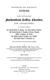Descriptive and historical notices of some remarkable Northumbrian castles, churches, and antiquities ...