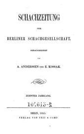 Schachzeitung. In monatl. Heften hrsg. von der Berliner Schachgesellschaft: Band 10