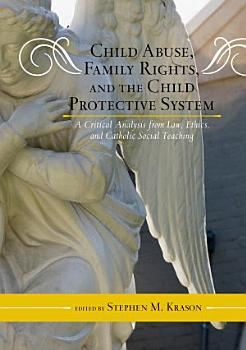 Child Abuse  Family Rights  and the Child Protective System PDF