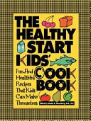The Healthy Start Kids' Cookbook