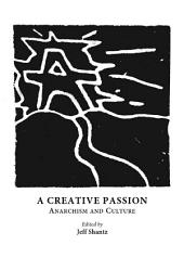 A Creative Passion: Anarchism and Culture