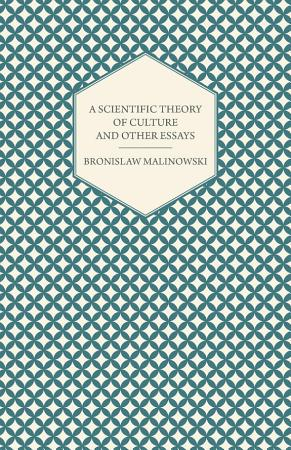 A Scientific Theory of Culture and Other Essays PDF