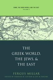Rome, the Greek World, and the East: Volume 3: The Greek World, the Jews, and the East