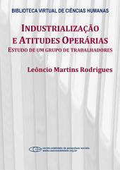 Industrialização e atitudes operárias: estudo de um grupo de trabalhadores