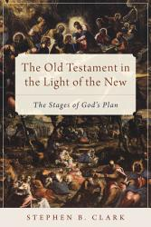 The Old Testament in the Light of the New PDF