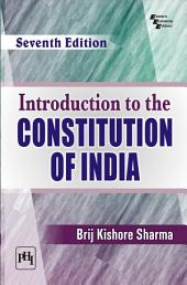 INTRODUCTION TO THE CONSTITUTION OF INDIA: Edition 7