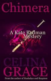 Chimera: A Kate Redman Mystery: Book 5