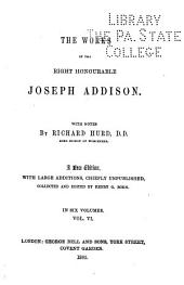 The Works of the Right Honourable Joseph Addison: Volume 6
