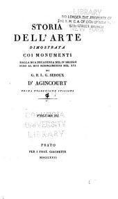 Storia dell'arte dimostrata coi monumenti dalla sua decadenza nel IV secolo fino al suo risorgimento nel XVI: Volume 3