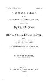 Annual Report on the Vital Statistics of Massachusetts: Births, Marriages, Divorces and Deaths..., Volume 16