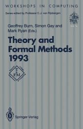 Theory and Formal Methods 1993: Proceedings of the First Imperial College Department of Computing Workshop on Theory and Formal Methods, Isle of Thorns Conference Centre, Chelwood Gate, Sussex, UK, 29–31 March 1993