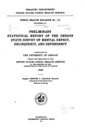 Preliminary Statistical Report of the Oregon State Survey of Mental Defect, Delinquency, and Dependency