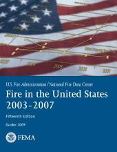 Fire in the United States 2003-2007 (15th Ed. )
