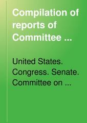 Compilation of Reports of Committee ... 1789-1901: First Congress, First Session, to Fifty-sixth Congress, Second Session