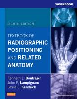 Workbook for Textbook of Radiographic Positioning and Related Anatomy   E Book PDF