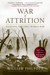 War of Attrition  Fighting the First World War PDF
