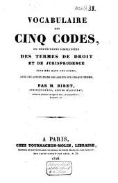 Vocabulaire des cinq codes, ou définitions simplifiées des termes de droit et de jurisprudence dans ces codes