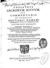 Thesaurus sacrorum rituum seu Commentaria in rubricas Breuiarii romani Clementis VIII et Vrbani VIII auctoritate recogniti