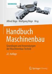 Handbuch Maschinenbau: Grundlagen und Anwendungen der Maschinenbau-Technik, Ausgabe 22
