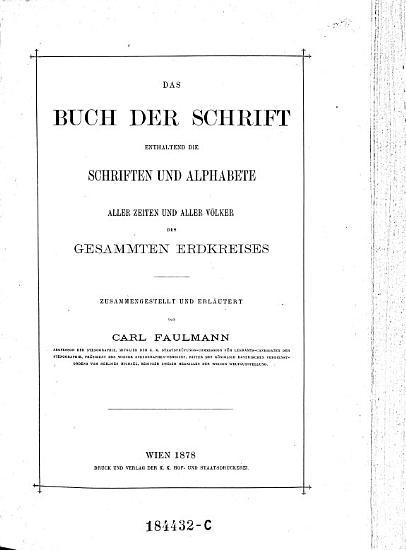 Das    Buch der Schrift  enthaltend die Schriften und Alphabete aller Zeiten und aller V  lker des gesammten Erdkreises PDF