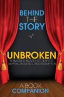 Unbroken  A World War II Story of Survival  Resilience  and Redemption   Behind the Story PDF