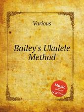 Bailey's Ukulele Method