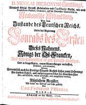 Academische Abhandlung, Von dem Zustande des Teutschen Reichs, Unter der Regierung Conrads des Ersten Dieses Nahmens, Königs der Ost-Francken