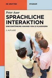 Sprachliche Interaktion: Eine Einführung anhand von 22 Klassikern, Ausgabe 2