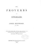 The Proverbs and Epigrams of John Heywood  A D  1562  PDF