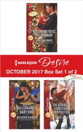 Harlequin Desire October 2017 - Box Set 1 of 2: Billionaire Boss, Holiday Baby\Billionaire's Baby Bind\The Cowboy's Christmas Proposition