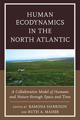 Human Ecodynamics in the North Atlantic