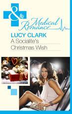 A Socialite s Christmas Wish  Mills   Boon Medical  PDF