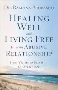 Healing Well and Living Free from an Abusive Relationship Book