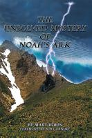 The Unsolved Mystery of Noah s Ark PDF