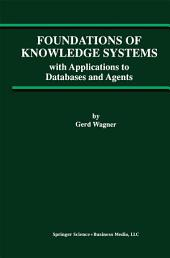 Foundations of Knowledge Systems: with Applications to Databases and Agents