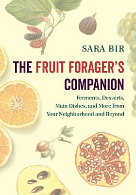 The Fruit Forager s Companion