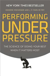 Performing Under Pressure Book