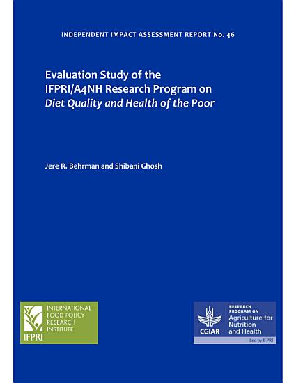 Evaluation study of the IFPRI A4NH research program on diet quality and health of the poor PDF