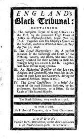 England's Black Tribunal; or, the Royal martyr. Shewing, how they impeached the King of murder, treason, and other heinous crimes, etc. Verses. With woodcuts