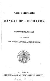 The scholar's manual of geography