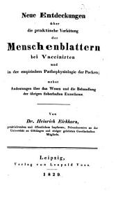 Neue Entdeckungen über die praktische Verhütung der Menschenblattern bei Vaccinirten und in der empirischen Pathophysiologie der Pocken