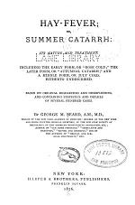 Hay-Fever; or, Summer catarrh: its nature and treatment, etc