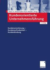 Kundenorientierte Unternehmensführung: Kundenorientierung - Kundenzufriedenheit - Kundenbindung, Ausgabe 3