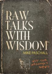 Raw Talks with Wisdom - Not Your Grandma's Devo