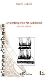 Art contemporain / Art traditionnel: Aller-retour Mali-Mali