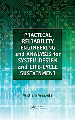 Practical Reliability Engineering and Analysis for System Design and Life Cycle Sustainment PDF